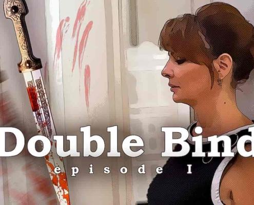 Double Bind Episode 1